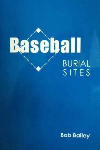 Baseball Burial Sites by Bailey, Bob (2004) Paperback