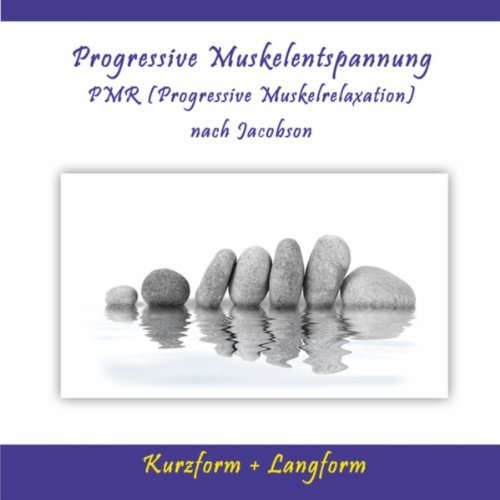 Progressive Muskelentspannung / Pmr (Progressive Muskelrelaxation) nach Jacobson