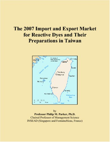 The 2007 Import and Export Market for Reactive Dyes and Their Preparations in Taiwan