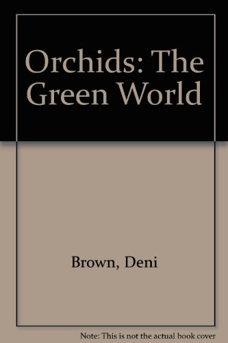 Orchids: The Green World