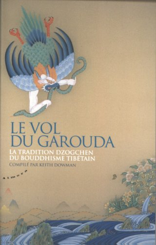 Le vol du Garouda : La tradition dzogchen du bouddhisme tibétain