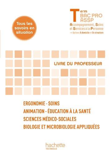 Ergonomie-Soins, SMS Terminale Bac Pro ASSP - Livre du professeur - Ed.2013