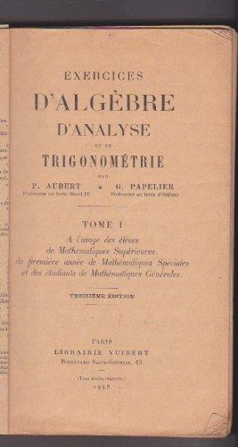 Exercices d'algèbre élémentaire : /par P. Aubert et G. Papelier,... - 4e éd par Paul Aubert