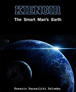 KIENGIR: The smart man's earth (English Edition) di [Parasiliti Palumbo, Rosario]