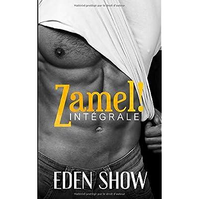 Zamel ! L'Intégrale: dominant, dark, tabou, interdit, fantasme, hard, plusieurs