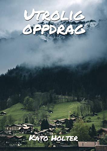 Utrolig oppdrag (Norwegian Edition) por Kato Holter