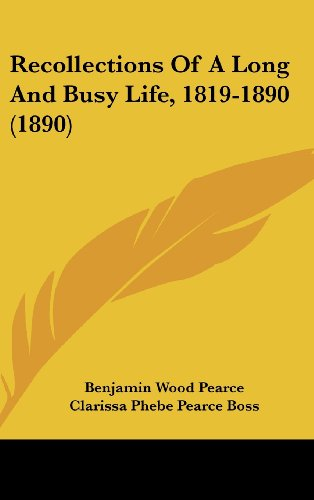 Recollections of a Long and Busy Life, 1819-1890 (1890)