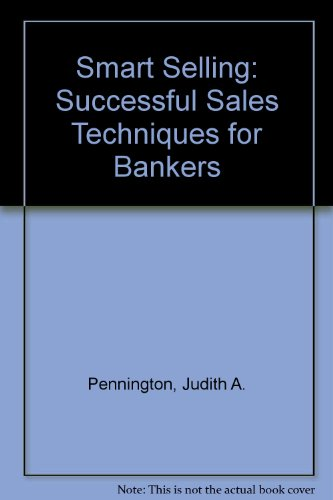 Smart Selling: A Guide to Successful Sales Techniques for Bankers