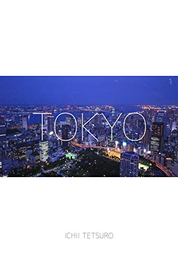TOKYO: Background Photo Album of Tokyo (Japanese Edition)