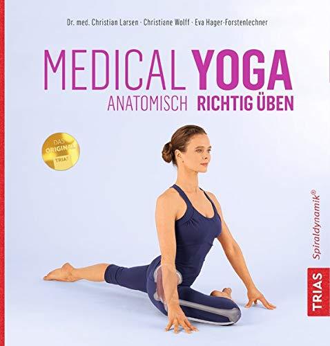 Medical Yoga: Anatomisch richtig üben -
