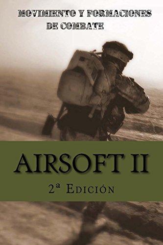 Airsoft II: Movimiento y formaciones de combate: Volume 2 por Ares Van Jaag