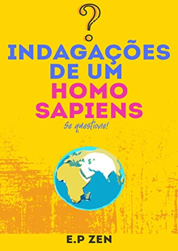Indagações de um Homo Sapiens (Portuguese Edition) eBook: Eduardo ...