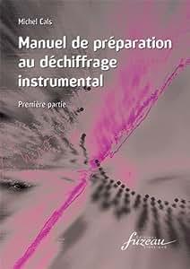 Méthodes et pédagogie ANNE FUZEAU PRODUCTIONS CALS MICHEL - PREPARATION AU DECHIFFRAGE INSTRUMENTAL N°1 - XYLOPHONE, MARIMBA OU VIBRAPHONE Percussion