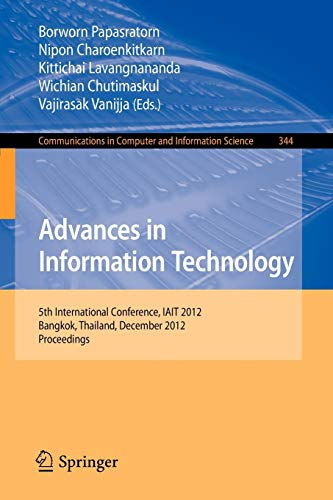 Advances in Information Technology: 5th International Conference, IAIT 2012, Bangkok, Thailand, December 6-7, 2012, Proceedings (Communications in Computer and Information Science, Band 344)