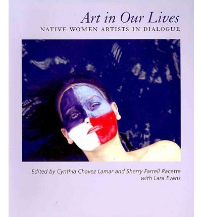 art-in-our-lives-native-women-artists-in-dialogue-paperback-common
