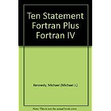 Ten Statement Fortran Plus Fortran IV