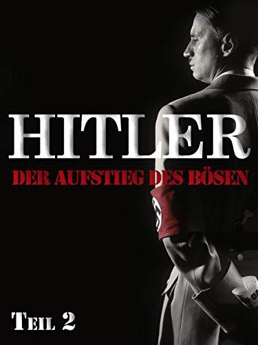 Hitler - Der Aufstieg des Bösen, Teil 2