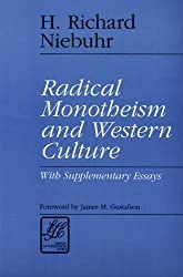Radical Monotheism and Western Culture: With Supplementary Essays (Library of Theological Ethics)