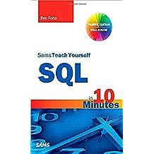SQL in 10 Minutes, Sams Teach Yourself (Sams Teach Yoursele in 10 Mins)