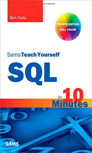 SQL in 10 Minutes, Sams Teach Yourself (Sams Teach Yoursele in 10 Mins) por Ben Forta