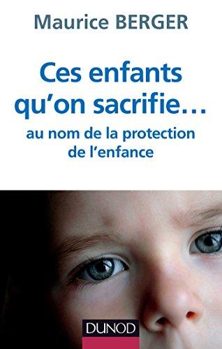 Ces enfants qu'on sacrifie... Réponse à la loi réformant la protection de l'enfance
