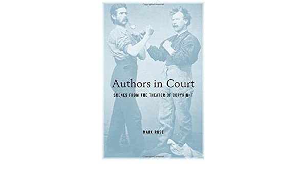 Buy Authors in Court - Scenes from the Theater of Copyright Book