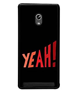 PrintVisa Designer Back Case Cover for Asus Zenfone 6 A600CG (wordings Quote Yeah Message insperatio)