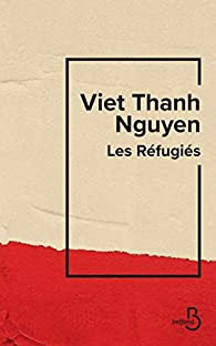Les réfugiés par Viet Thanh Nguyen