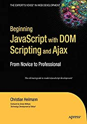 Beginning JavaScript with DOM Scripting and Ajax: From Novice to Professional