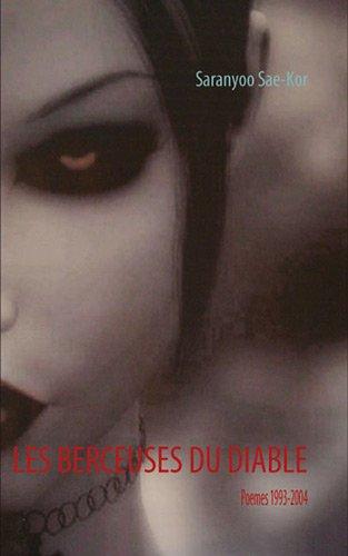 Les berceuses du diable : Poèmes 1993-2004