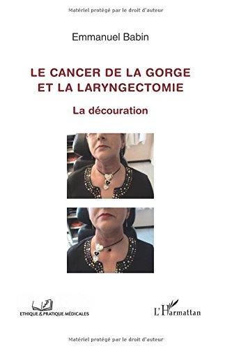 Cancer de la gorge et la laryngectomie la decouration