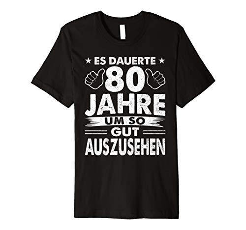 80 Geburtstag Shirt 80 Jahre So Gut Auszusehen 80th Birthday