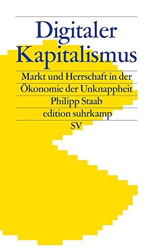 Digitaler Kapitalismus: Markt und Herrschaft in der Ökonomie der Unknappheit (edition suhrkamp) (Google Gafas)