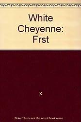 The white Cheyenne