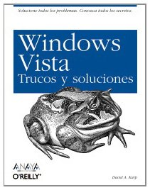 Windows Vista. Trucos y Soluciones (Anaya Multimedia/O´Reilly) por David A. Karp