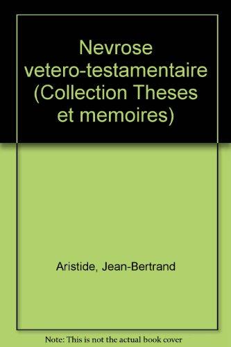 Névrose vétéro-testamentaire par Jean-Bertrand Aristide