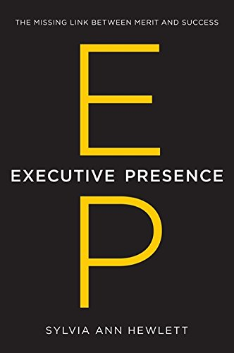 Executive Presence: The Missing Link Between Merit and Success por Sylvia Ann Hewlett