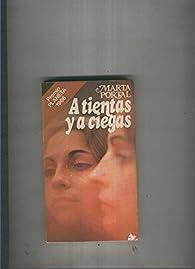 A tientas y a ciegas par Marta Portal