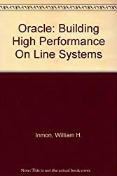 Oracle: Building High Performance On Line Systems