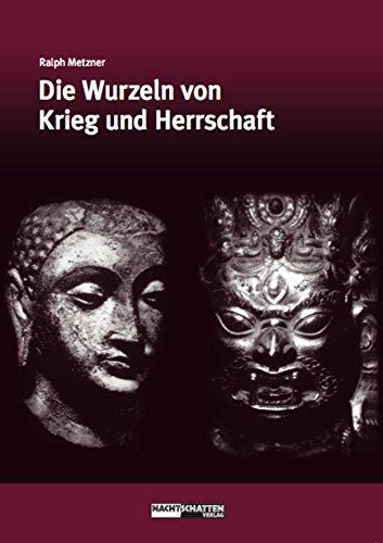 Die Wurzeln von Krieg und Herrschaft (Ökologie des Bewusstseins 2)