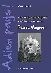 Adieu pays ! : La langue régionale d'un écrivain de haute Provence, Pierre Magnan