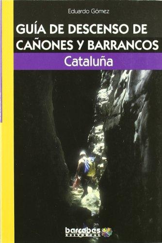 Guia de descenso de cañones y barrancos - Cataluña - por Eduardo Gomez