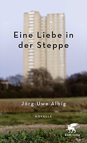 Albig, Jörg-Uwe: Eine Liebe in der Steppe