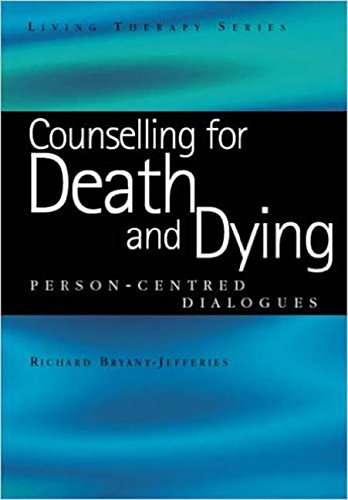 Counselling for Death and Dying: Person-Centred Dialogues (Living Therapies Series)