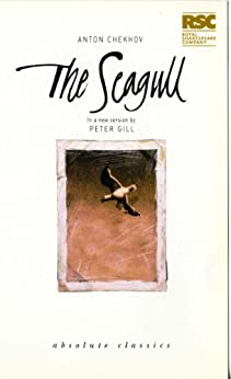 The Seagull: A Comedy by Anton Chekhov (Absolute Classics) by [Chekhov, Anton, Gill, Peter]