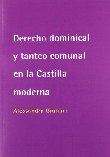 Derecho dominical y tanteo comunal en la Castilla moderna por Alessandra Giuliani (italiana)
