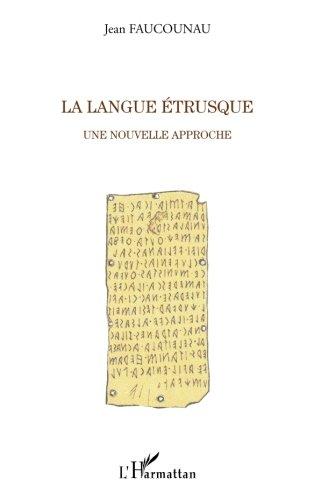 La langue Etrusque : Une nouvelle approche
