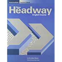 New Headway English Course Intermediate, Teacher's Book: Teacher's Book (Including Tests) Intermediate level