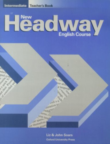 New Headway: Intermediate: Teacher\'s Book (including Tests) (New Headway First Edition)