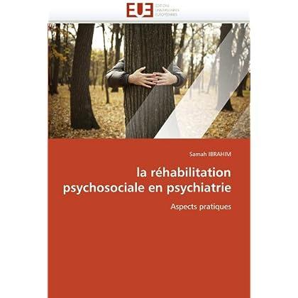 La réhabilitation psychosociale en psychiatrie